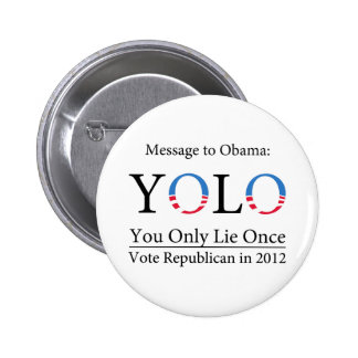 Anti-Obama YOLO (You Only Lie Once) Button - Light