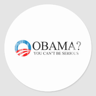ANTI-OBAMA - YOU CANT BE SERIOUS BLACK- Faded.png Stickers