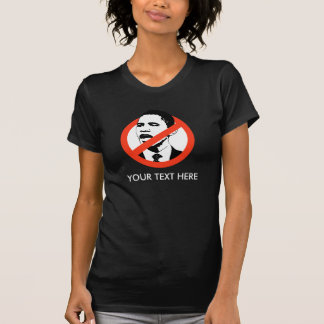 Anti-Obama, YOUR TEXT HERE T-Shirt