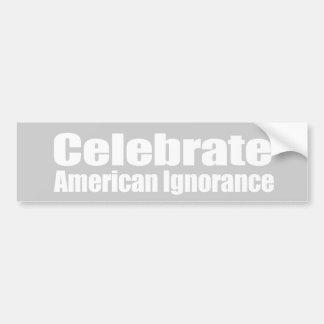 ANTI-PALIN - Celebrate American Ignorance Bumper Sticker