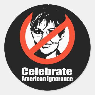 ANTI-PALIN - Celebrate American Ignorance Stickers