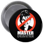 ANTI-PALIN - Master Debater Pinback Buttons