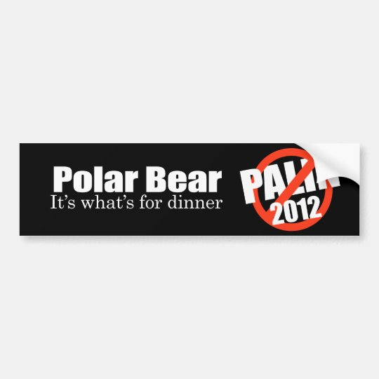 ANTI-PALIN - Polar Bear for dinner Bumper Sticker