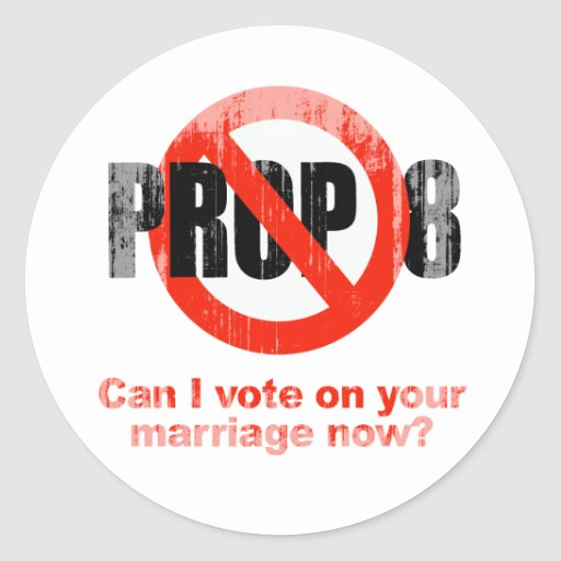 ANTI PROP 8 - Can I vote on your marriage Faded.pn Round Sticker