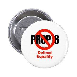 ANTI PROP 8 - Defend Equality 6 Cm Round Badge