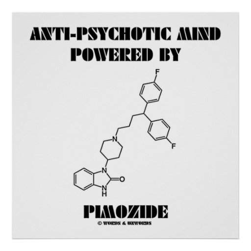 Anti-Psychotic Mind Powered By Pimozide (Molecule) Posters