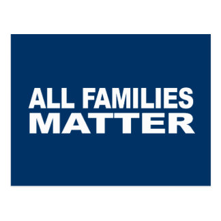 Anti-Republican - All families matter Post Card