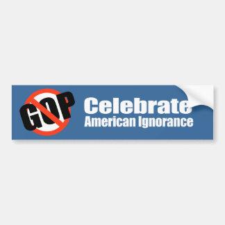 Anti-Republican - Celebrate American Ignorance Bumper Sticker