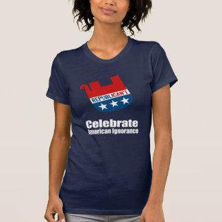 Anti-Republican - Celebrate American Ignorance T-Shirt