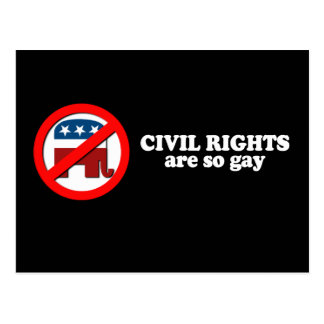 Anti-Republican - Civil rights are gay Post Card