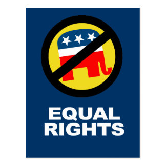 Anti-Republican - Equal Rights Postcards