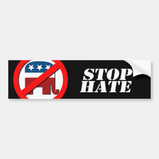 Anti-Republican - Stop Hate Bumper Sticker