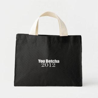 Anti-Republican - You betcha 2012 Tote Bags