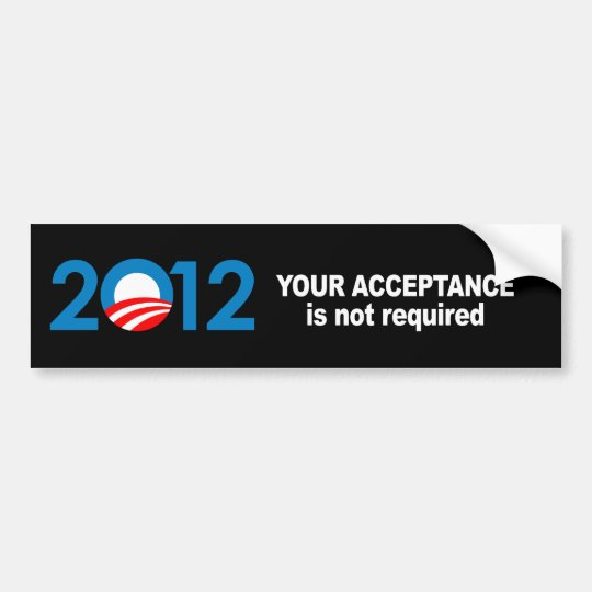 Anti-Republican - Your acceptance is not required Bumper Sticker