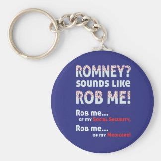 "Anti Romney ""Romney sounds like Rob Me!"" Political Key Chain"