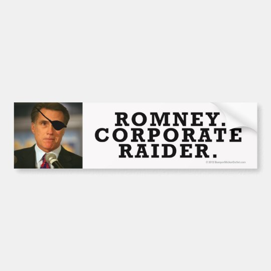 Anti-Romney sticker Corporate Raiderrrrr! Bumper Sticker