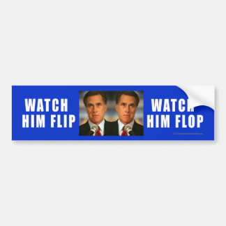Anti-Romney sticker Watch Him Flip-Flop Bumper Sticker