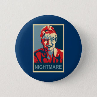 Anti-Sarah Palin Button - Nightmare