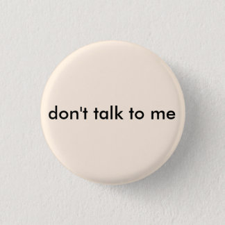 Anti-Social Don't Talk to Me Button
