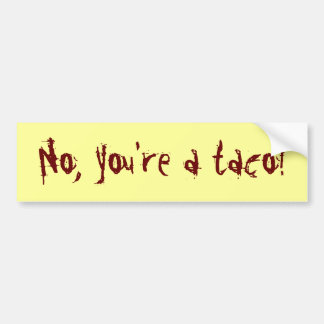 anti-taco bumper sticker