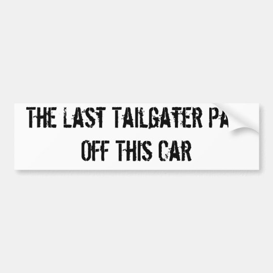 Anti-tailgater Bumper Sticker