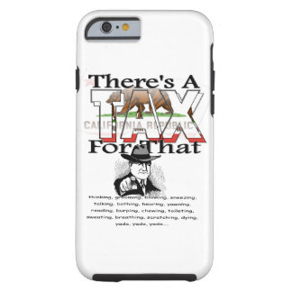 Anti-Tax (California) Tough iPhone 6 Case