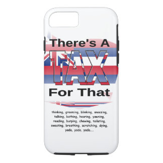 Anti-Tax (Hawaii) iPhone 7 Case