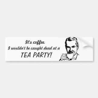 Anti-Tea Party Car Bumper Sticker