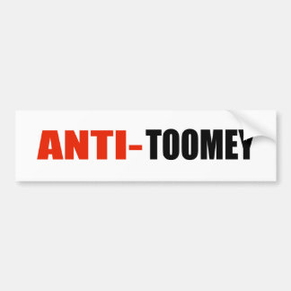 ANTI-TOOMEY BUMPER STICKER