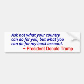Anti Trump Bank Account Saying Bumper Sticker
