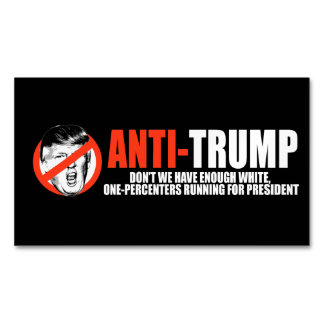 ANTI-TRUMP - Enough white one-percenters running f Magnetic Business Cards