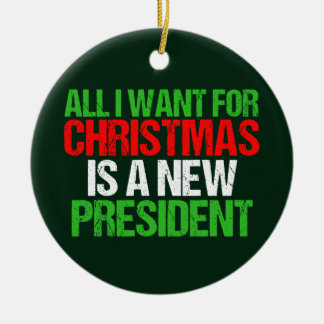 Anti Trump Funny All I Want For Christmas Christmas Ornament