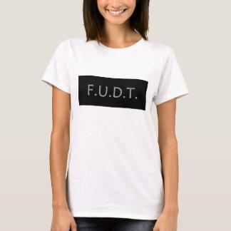 Anti-Trump Logo - F.U.D.T. - NO Donald Trump - T T-Shirt