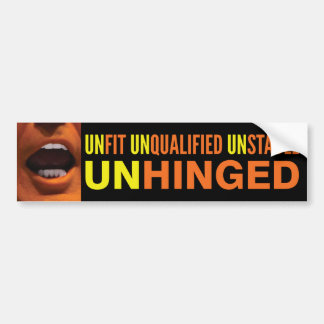 Anti-Trump Unhinged Bumper Sticker