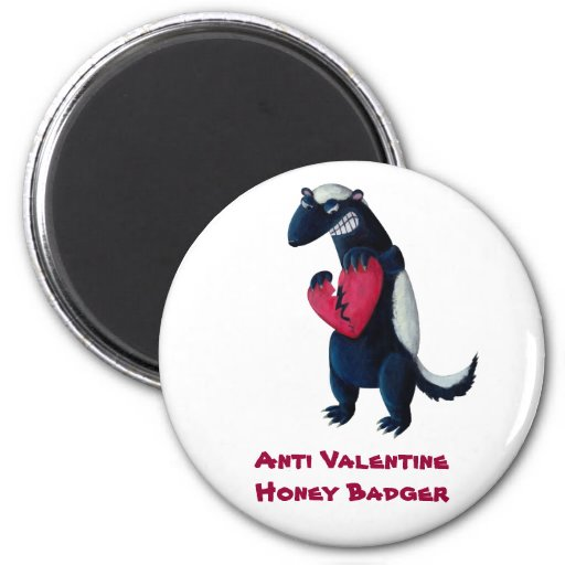 Anti Valentine Honey Badger Refrigerator Magnet