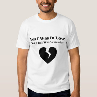 Anti Valentine Yes I Was In Love Shirts
