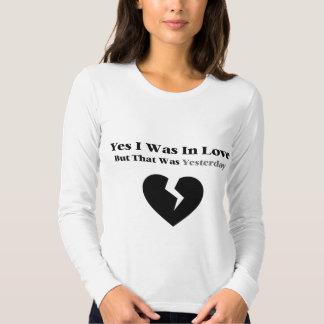 Anti Valentine Yes I Was In Love Tshirt