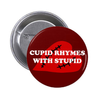 Anti-Valentine's Day: Cupid rhymes with stupid 6 Cm Round Badge