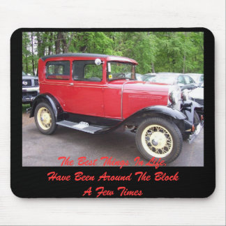 Antique car, The Best Things In Life,Have Been ... Mouse Pad