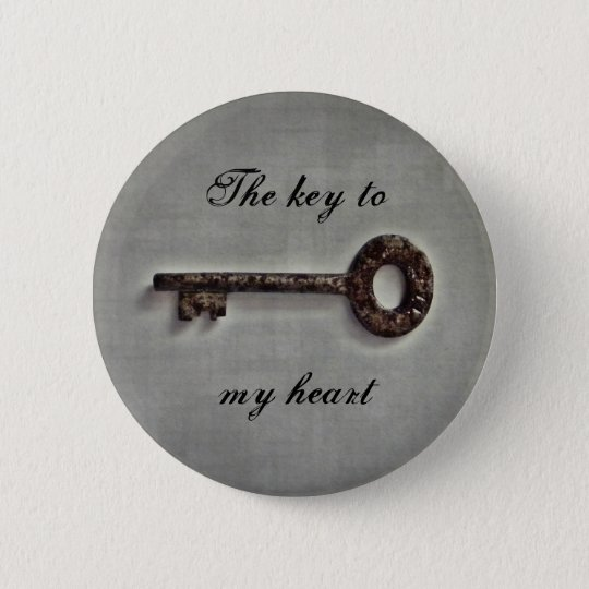 Antique key button, key to my heart or your words 6 cm round badge