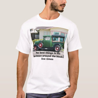antique truck, The best things in life have bee... T-Shirt