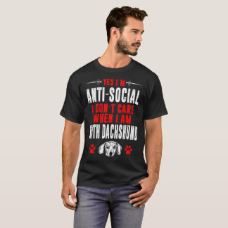 Antisocial I Dont Care When With Dachshund Tshirt