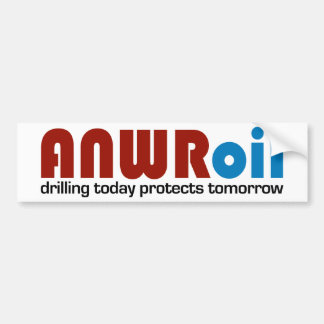 ANWR Oil: Drilling Today Protects Tomorrow Bumper Sticker
