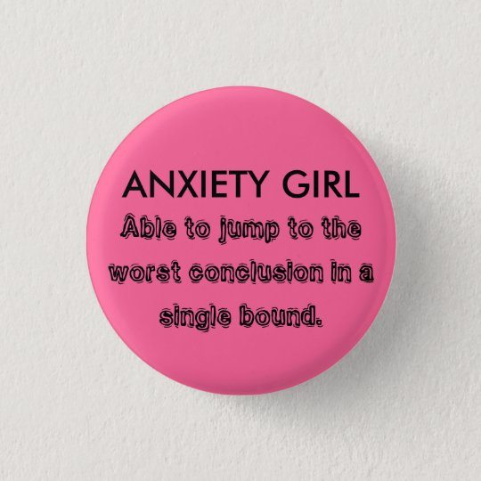 ANXIETY GIRL 3 CM ROUND BADGE
