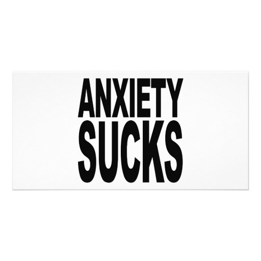 Anxiety Sucks Custom Photo Card