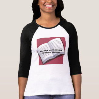 Any book worth banning IS WORTH READING TSHIRT
