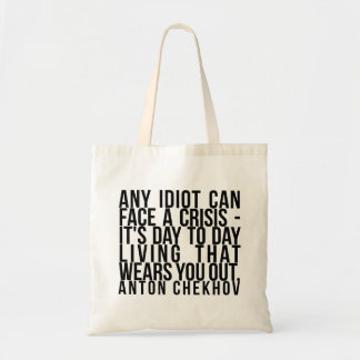 Any idiot can face a crisis... day to day -Chekhov Canvas Bags