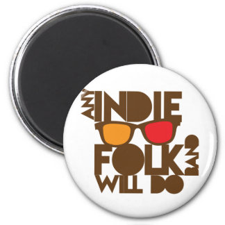 Any indie Folk band will do ND music 6 Cm Round Magnet