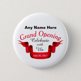 Any Name Grand Opening - 6 Cm Round Badge