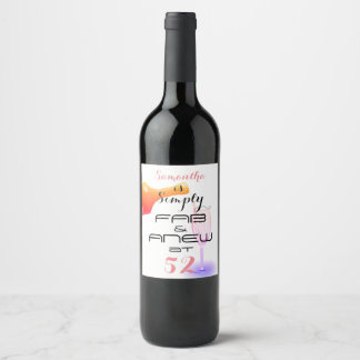 (Any Name) is Simply FAB & ANEW at 52 - Wine Label